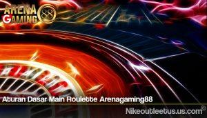 Aturan Dasar Main Roulette Arenagaming88