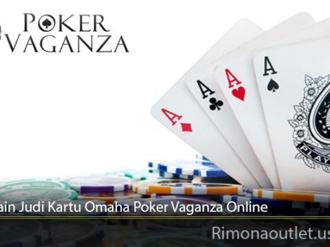 Cara Main Judi Kartu Omaha Poker Vaganza Online