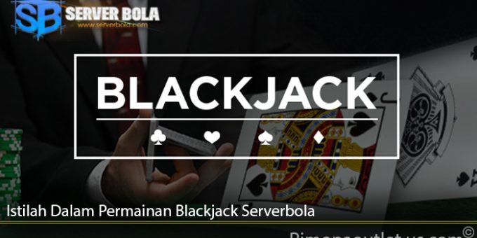 Istilah Dalam Permainan Blackjack Serverbola