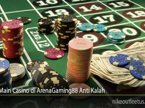 Teknik Main Casino di ArenaGaming88 Anti Kalah