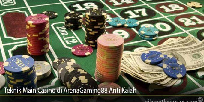 Teknik Main Casino di ArenaGaming88Anti Kalah