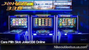 Cara Pilih Slot Joker338 Online