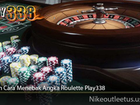 Bocoran Cara Menebak Angka Roulette Play338