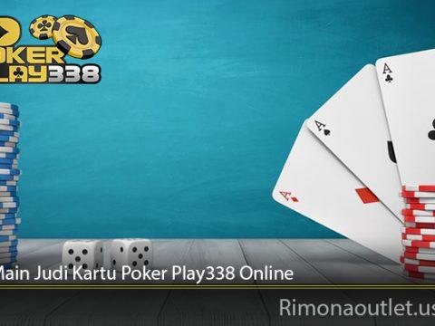 Kunci Main Judi Kartu Poker Play338 Online
