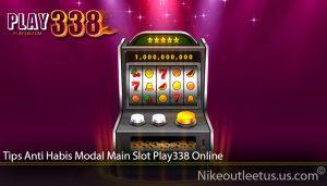 Tips Anti Habis Modal Main Slot Play338 Online