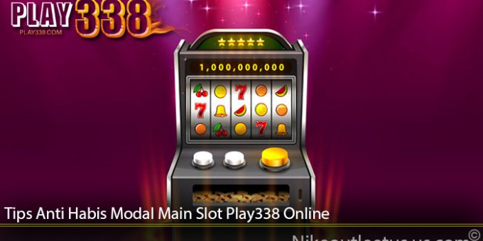 Tips Anti Habis Modal Main Slot Play338 Online