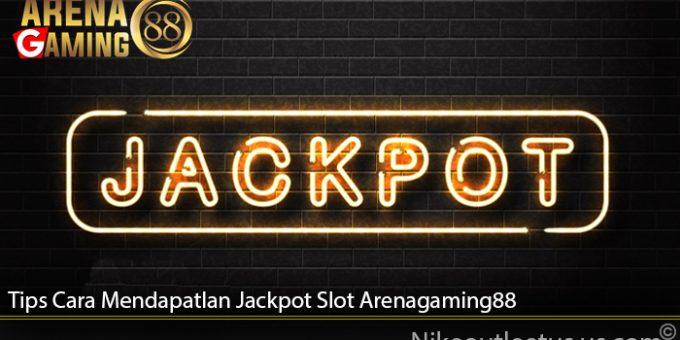 Tips Cara Mendapatlan Jackpot Slot Arenagaming88